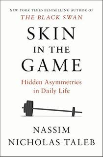 Picture of a book: Skin In The Game: The Hidden Asymmetries In Daily Life
