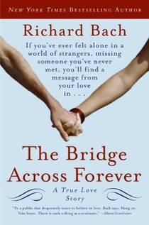 Picture of a book: The Bridge Across Forever: A True Love Story