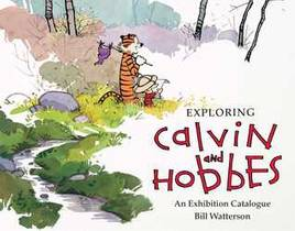 Picture of a book: Exploring Calvin And Hobbes: An Exhibition Catalogue
