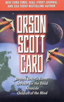 Picture of a book: Beyond Ender's Game: Speaker For The Dead, Xenocide, Children Of The Mind (ender's Saga, #2-4)