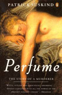 Picture of a book: Perfume: The Story Of A Murderer
