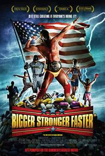 Picture of a movie: Bigger, Stronger, Faster*