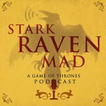 Picture of a podcast: Stark Raven Mad: A Game Of Thrones Podcast