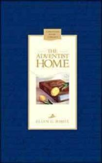 Picture of a book: The Adventist Home: Counsels To Seventh Day Adventist Families (Christian Home Library)