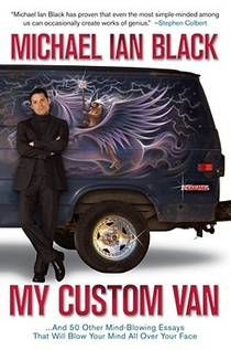 Picture of a book: My Custom Van: And 50 Other Mind-Blowing Essays That Will Blow Your Mind All Over Your Face