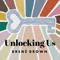 Picture of a podcast: Unlocking Us With Brené Brown