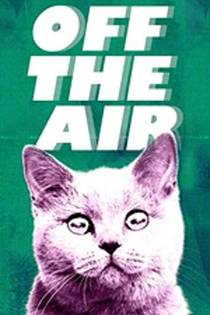 Picture of a TV show: Off The Air