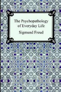 Picture of a book: The Psychopathology Of Everyday Life