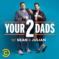 Picture of a podcast: Your 2 Dads w/ Sean & Julian