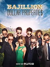 Picture of a TV show: Bajillion Dollar Propertie$