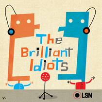 Picture of a podcast: The Brilliant Idiots