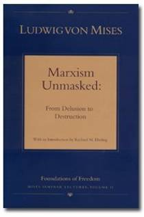 Picture of a book: Marxism Unmasked: From Delusion to Destruction (Mises Seminar Lectures, Vol. 2)