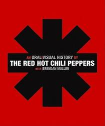 Picture of a book: The Red Hot Chili Peppers: An Oral/visual History