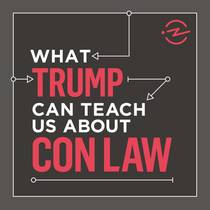 Picture of a podcast: What Trump Can Teach Us About Con Law