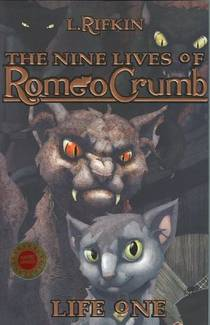 Picture of a book: The Nine Lives of Romeo Crumb: Life One