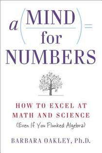 Picture of a book: A Mind For Numbers: How To Excel At Math And Science (even If You Flunked Algebra)