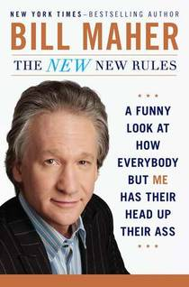 Picture of a book: The New New Rules: A Funny Look At How Everybody But Me Has Their Head Up Their Ass