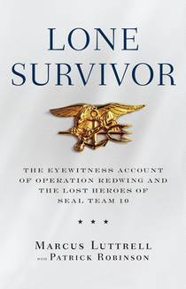 Picture of a book: Lone Survivor: The Eyewitness Account Of Operation Redwing And The Lost Heroes Of Seal Team 10