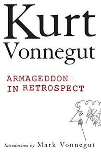 Picture of a book: Armageddon In Retrospect: And Other New And Unpublished Writings On War And Peace